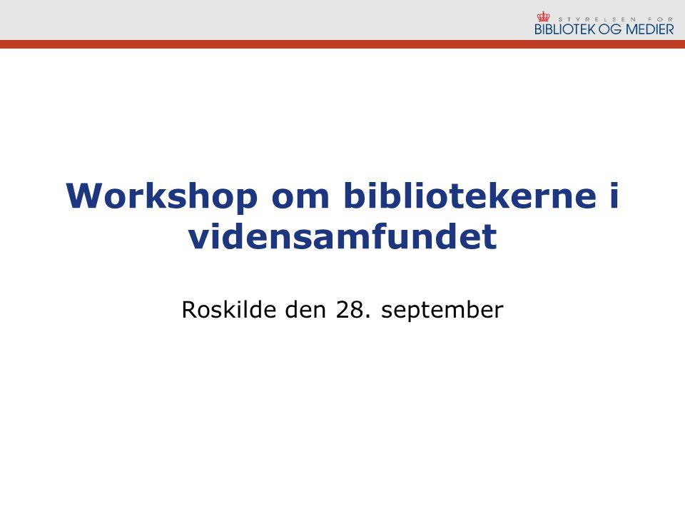 Workshop om bibliotekerne i vidensamfundet Roskilde den 28. september