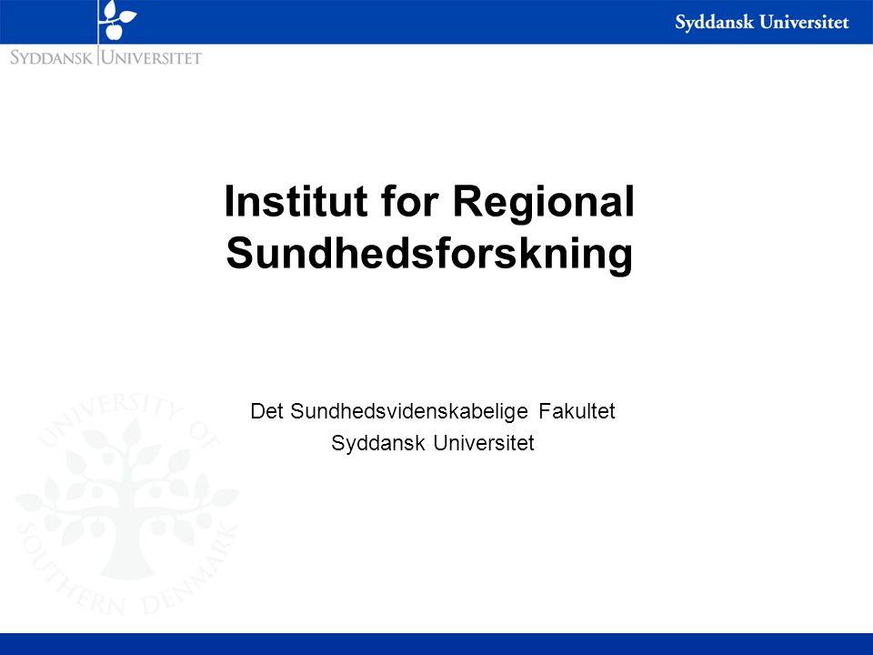 Institut for Regional Sundhedsforskning Det Sundhedsvidenskabelige Fakultet Syddansk Universitet