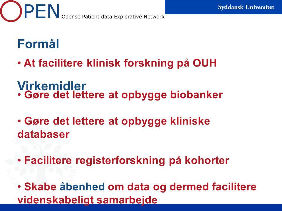 Formål At facilitere klinisk forskning på OUH Virkemidler Gøre det lettere at opbygge biobanker Gøre det lettere at opbygge kliniske databaser Facilitere registerforskning på kohorter Skabe åbenhed om data og dermed facilitere videnskabeligt samarbejde