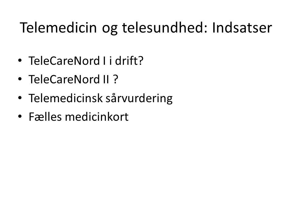 Telemedicin og telesundhed: Indsatser TeleCareNord I i drift.