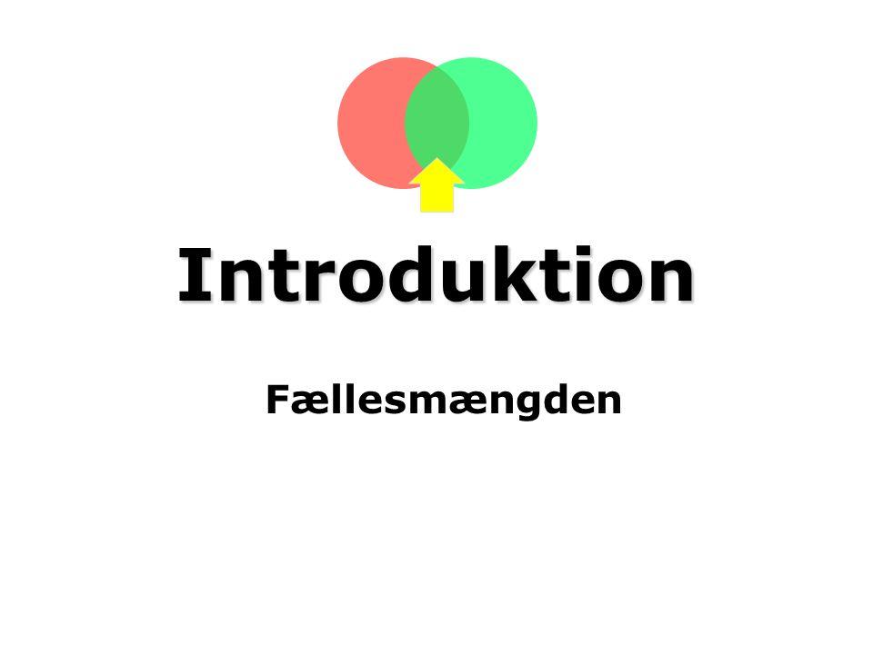 Introduktion Fællesmængden