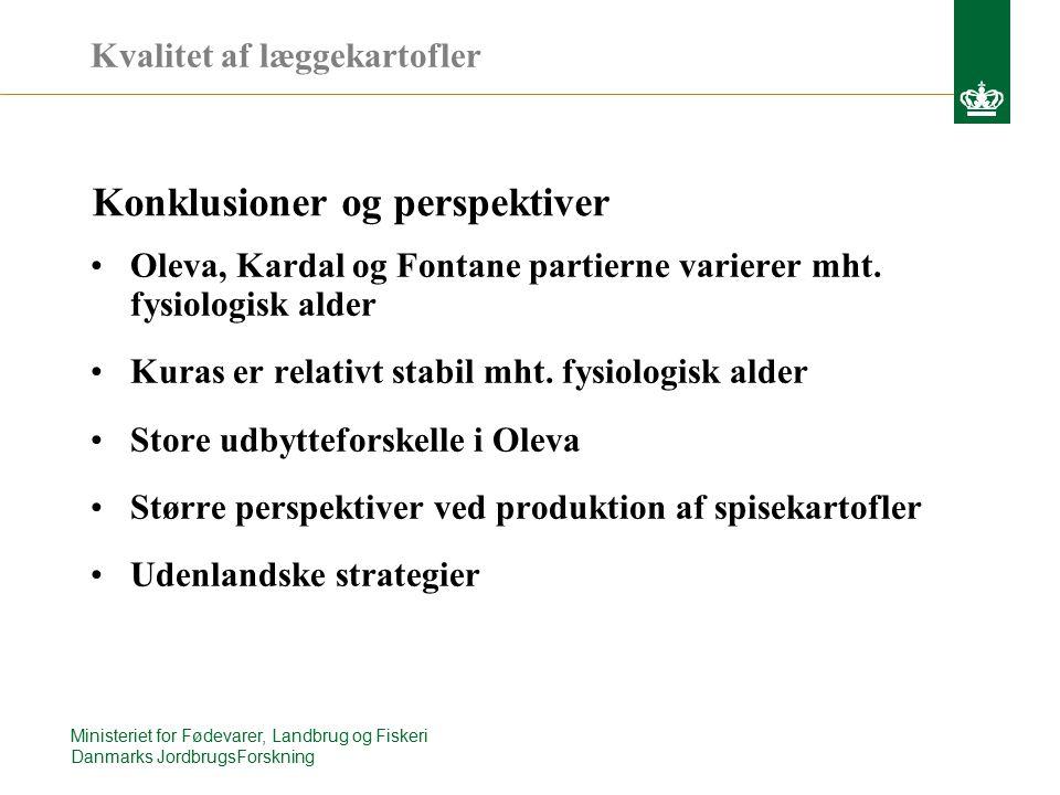 Ministeriet for Fødevarer, Landbrug og Fiskeri Danmarks JordbrugsForskning Kvalitet af læggekartofler Oleva, Kardal og Fontane partierne varierer mht.