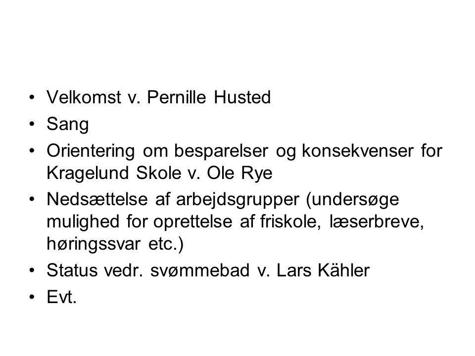 Velkomst v. Pernille Husted Sang Orientering om besparelser og konsekvenser for Kragelund Skole v.