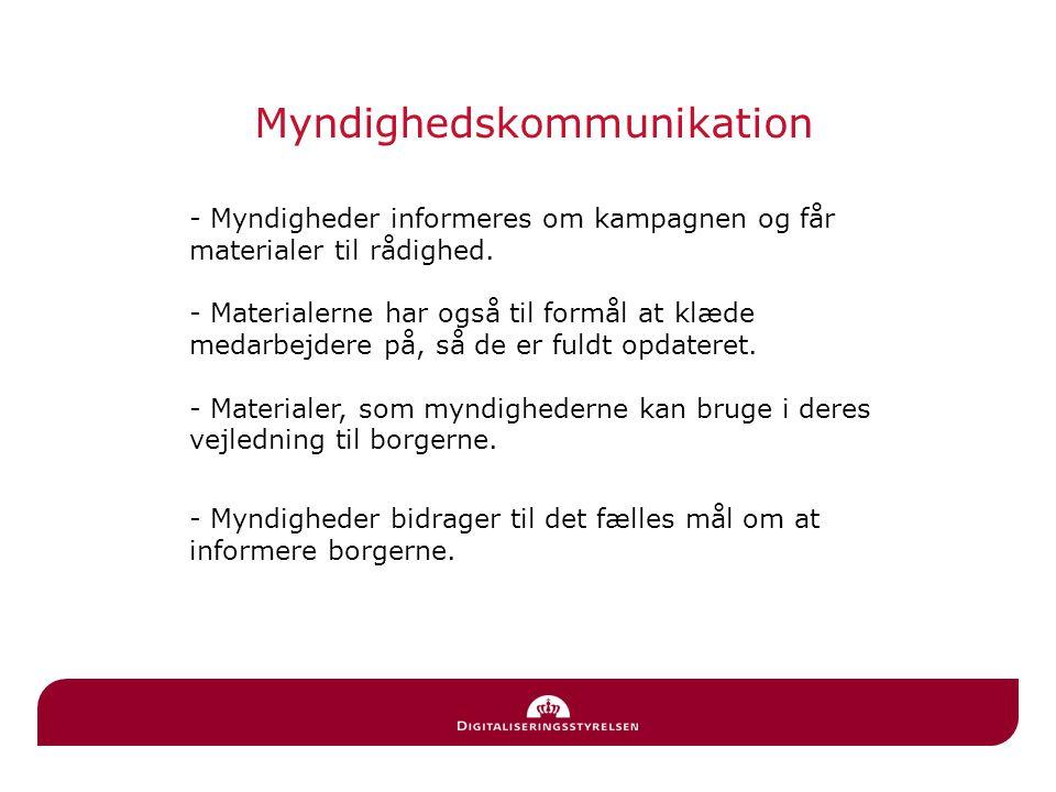 Myndighedskommunikation Borger - Myndigheder informeres om kampagnen og får materialer til rådighed.