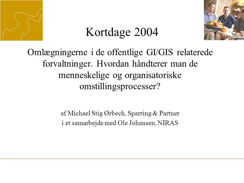 Kortdage 2004 Omlægningerne i de offentlige GI/GIS relaterede forvaltninger.