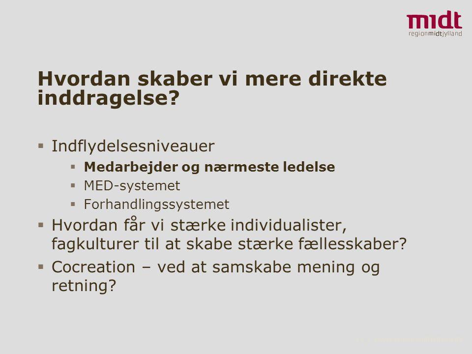 17 ▪ www.regionmidtjylland.dk Hvordan skaber vi mere direkte inddragelse.