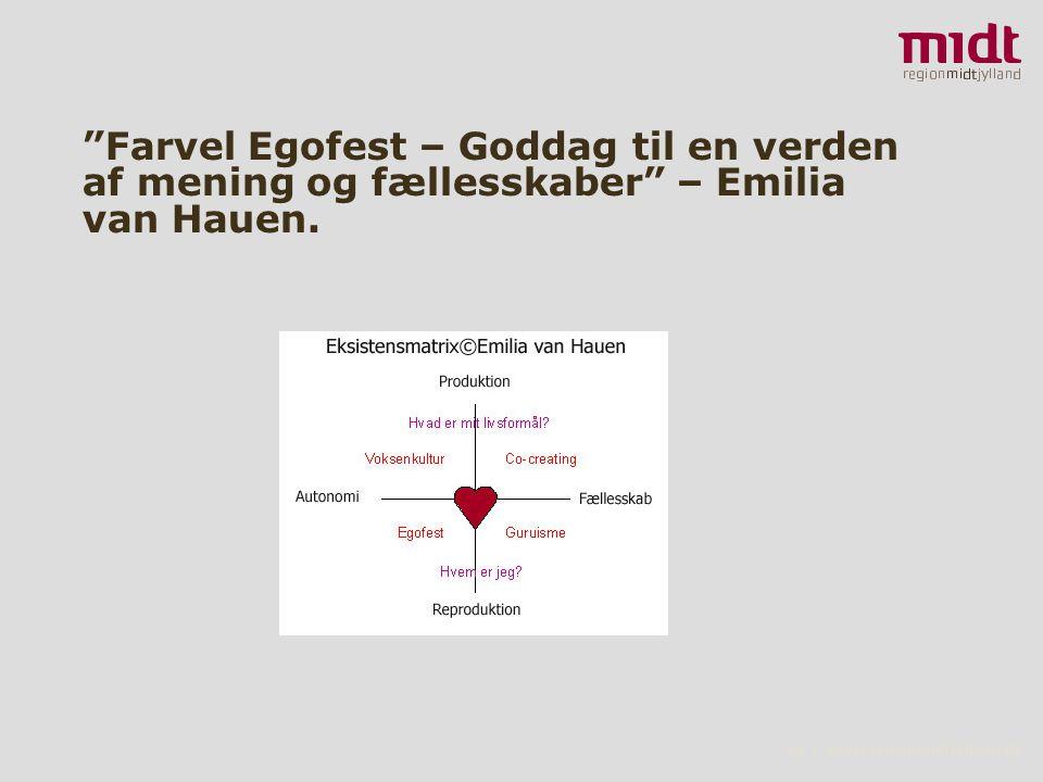 18 ▪ www.regionmidtjylland.dk Farvel Egofest – Goddag til en verden af mening og fællesskaber – Emilia van Hauen.