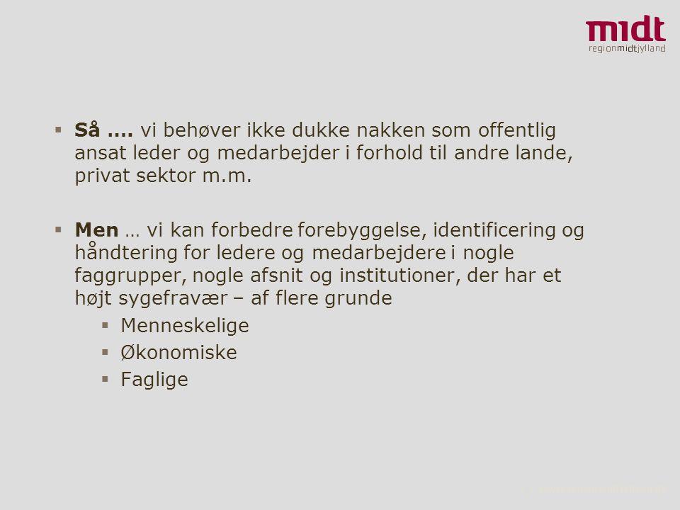 7 ▪ www.regionmidtjylland.dk  Så ….