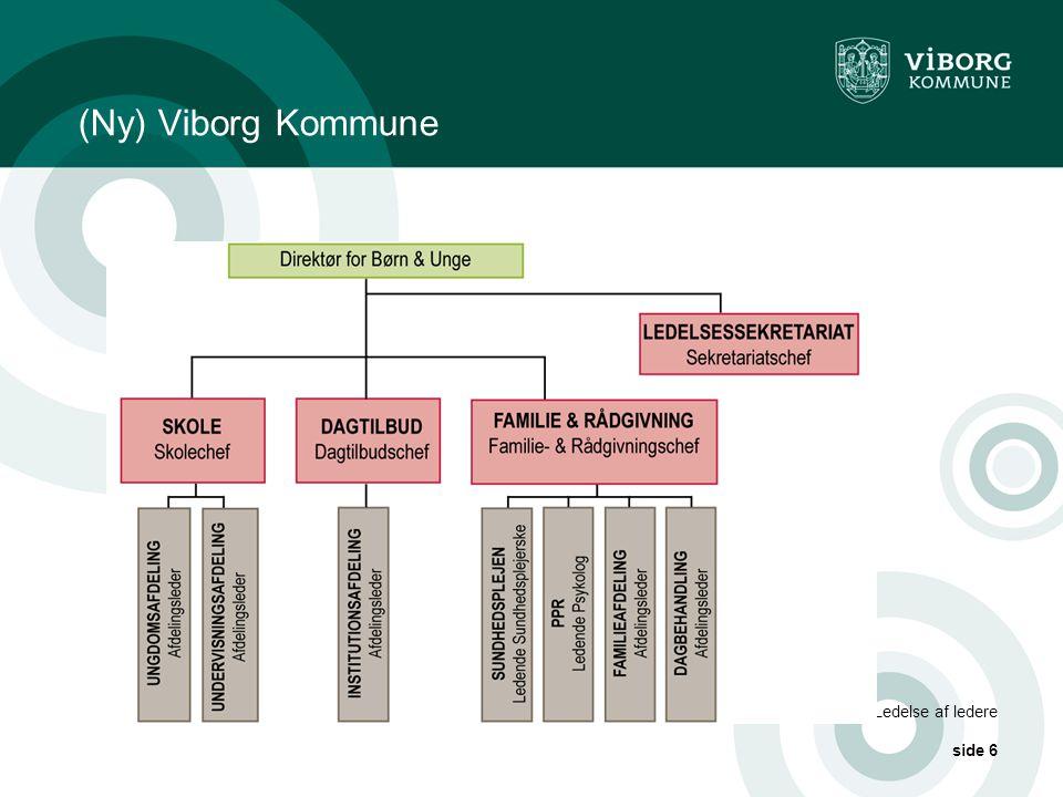 Ledelse af ledere side 6 (Ny) Viborg Kommune