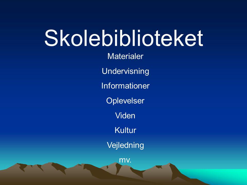 Skolebiblioteket Materialer Undervisning Informationer Oplevelser Viden Kultur Vejledning mv.