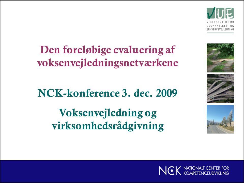 Den foreløbige evaluering af voksenvejledningsnetværkene NCK-konference 3.