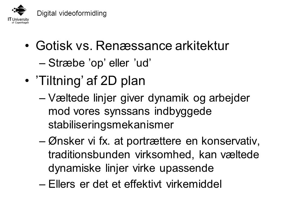 Digital videoformidling Gotisk vs.