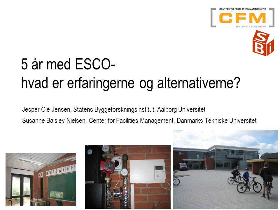 5 år med ESCO- hvad er erfaringerne og alternativerne.
