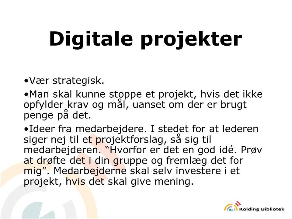 Digitale projekter Vær strategisk.