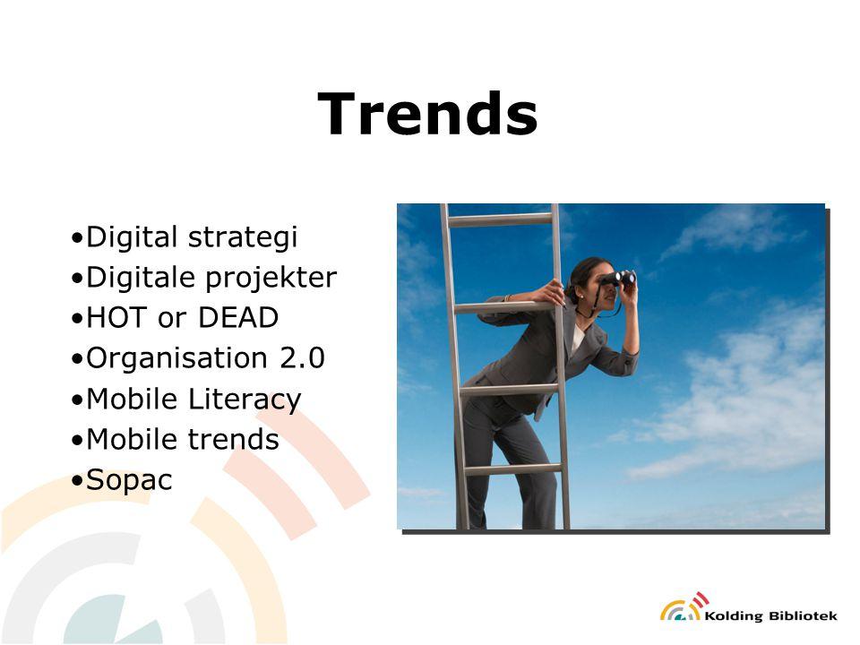 Trends Digital strategi Digitale projekter HOT or DEAD Organisation 2.0 Mobile Literacy Mobile trends Sopac