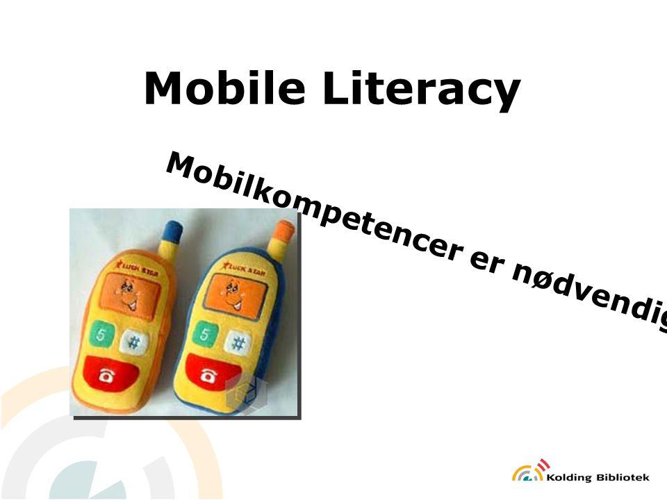 Mobile Literacy Mobilkompetencer er nødvendige