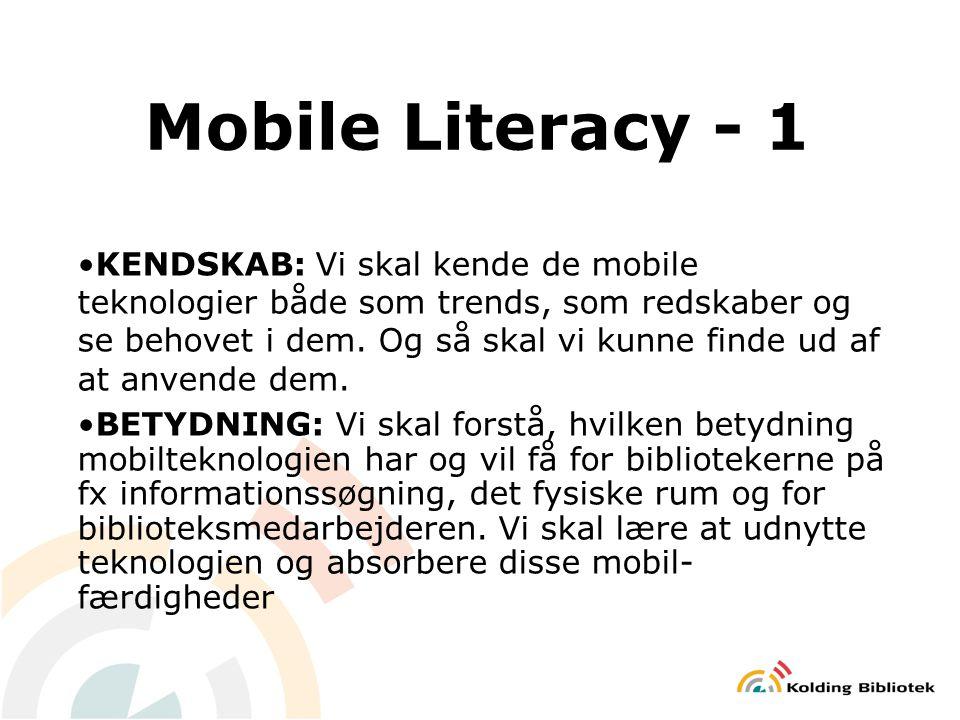 Mobile Literacy - 1 KENDSKAB: Vi skal kende de mobile teknologier både som trends, som redskaber og se behovet i dem.