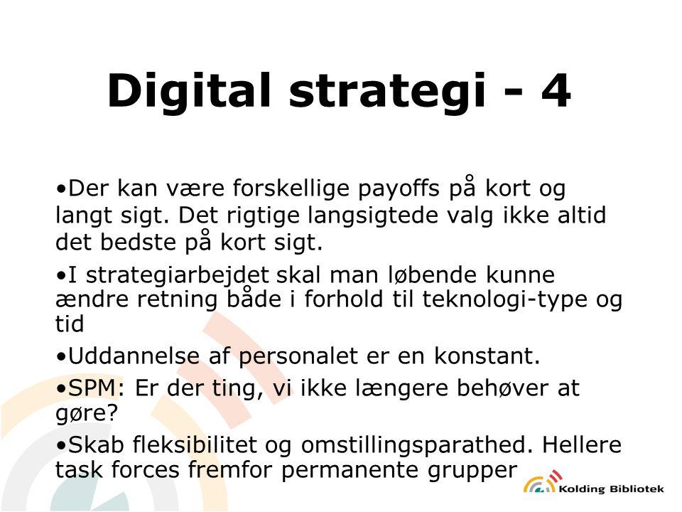 Digital strategi - 4 Der kan være forskellige payoffs på kort og langt sigt.