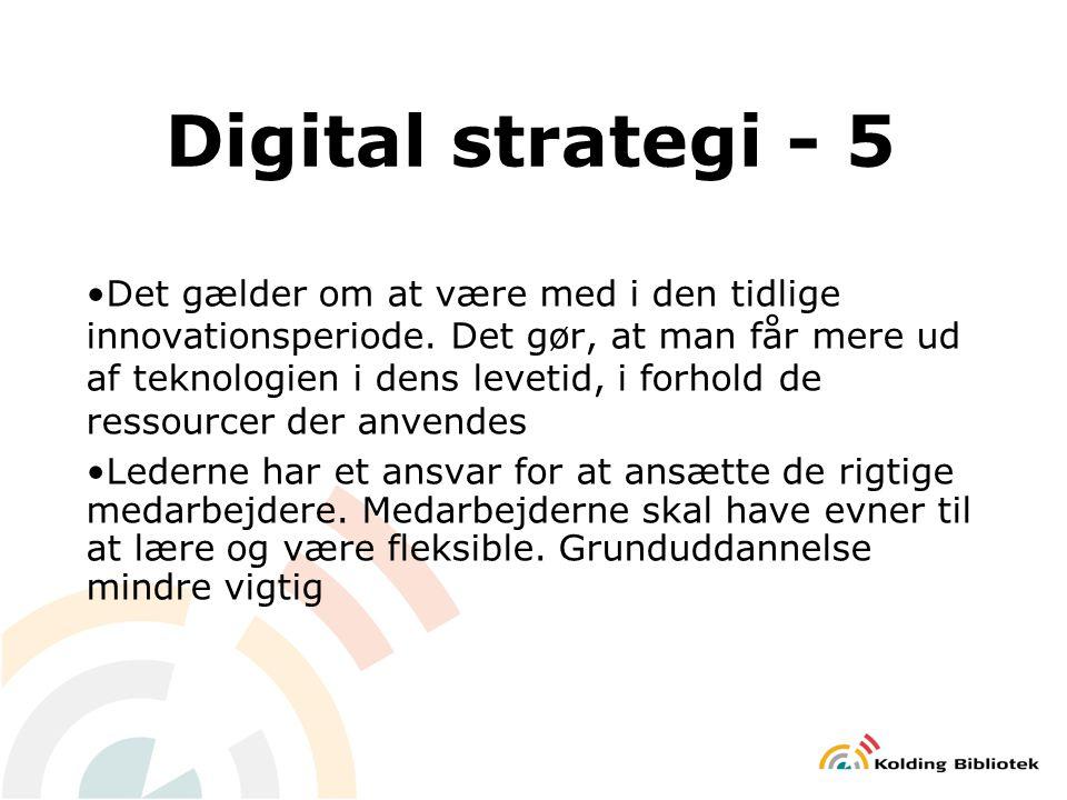 Digital strategi - 5 Det gælder om at være med i den tidlige innovationsperiode.