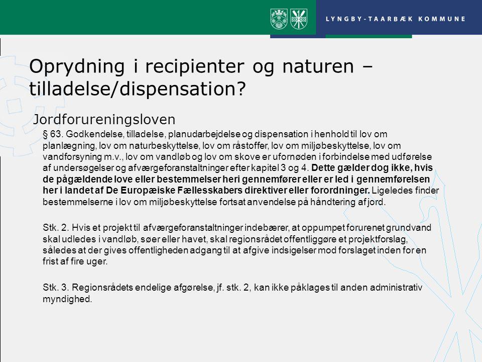 Oprydning i recipienter og naturen – tilladelse/dispensation.