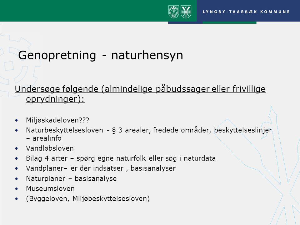 Genopretning - naturhensyn Undersøge følgende (almindelige påbudssager eller frivillige oprydninger): Miljøskadeloven .