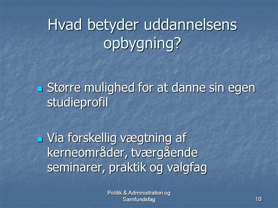 Politik & Administration og Samfundsfag9 Uddybende om cand.scient.adm.