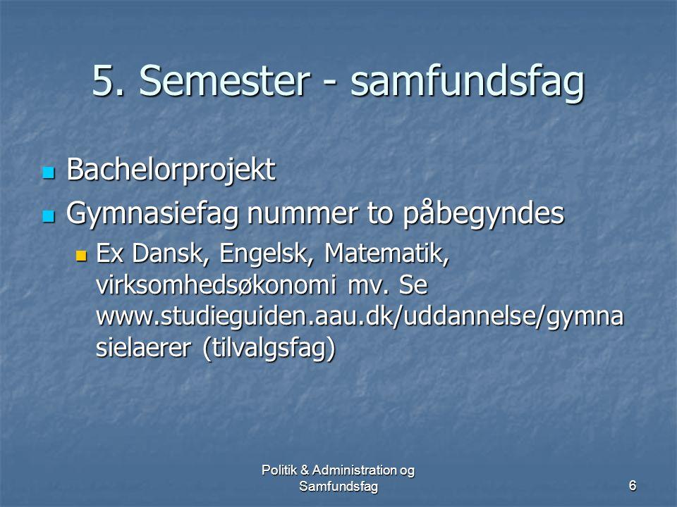 Politik & Administration og Samfundsfag5 3. Studieår (5.-6.