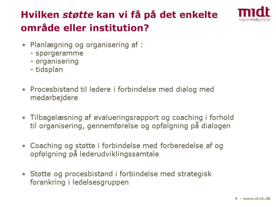 4 ▪ www.ol.rm.dk Hvilken støtte kan vi få på det enkelte område eller institution.