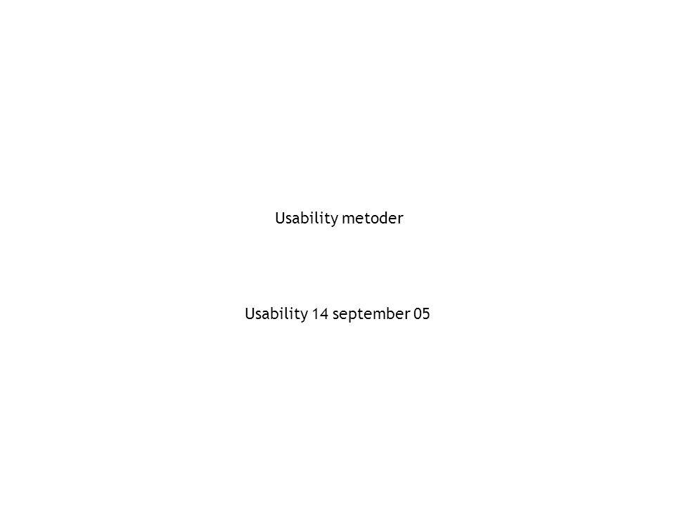 Usability metoder Usability 14 september 05