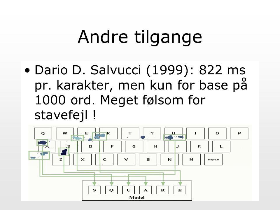 Andre tilgange Dario D. Salvucci (1999): 822 ms pr.