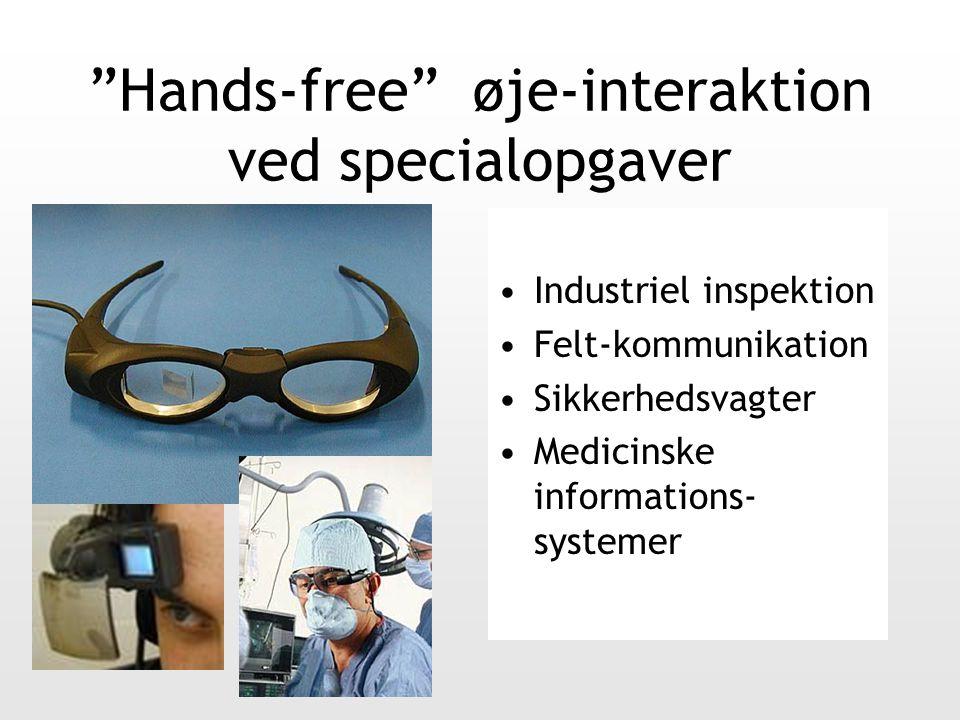 Hands-free øje-interaktion ved specialopgaver Industriel inspektion Felt-kommunikation Sikkerhedsvagter Medicinske informations- systemer