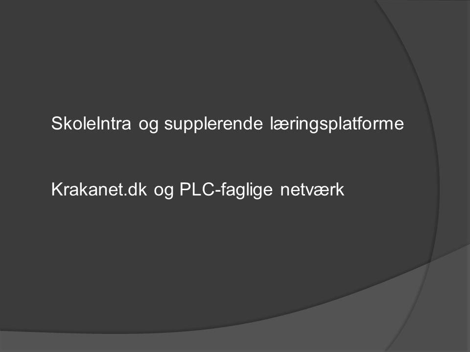 SkoleIntra og supplerende læringsplatforme Krakanet.dk og PLC-faglige netværk