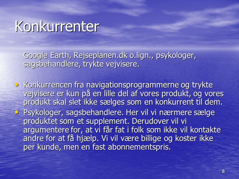 8 Konkurrenter Google Earth, Rejseplanen.dk o.lign., psykologer, sagsbehandlere, trykte vejvisere.