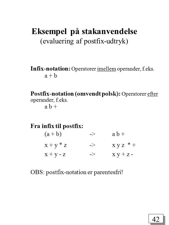 41 Anvendelse af stakke Beregning af aritmetiske udtryk Udførelse af metodekald