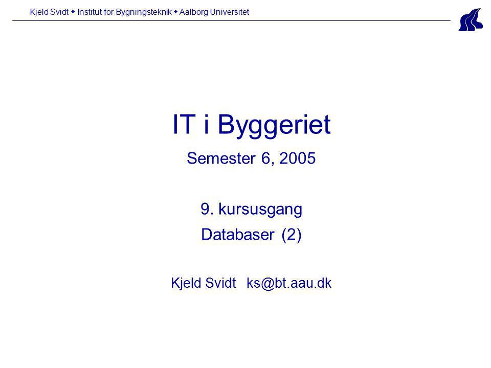 IT i Byggeriet Semester 6, 2005 9.