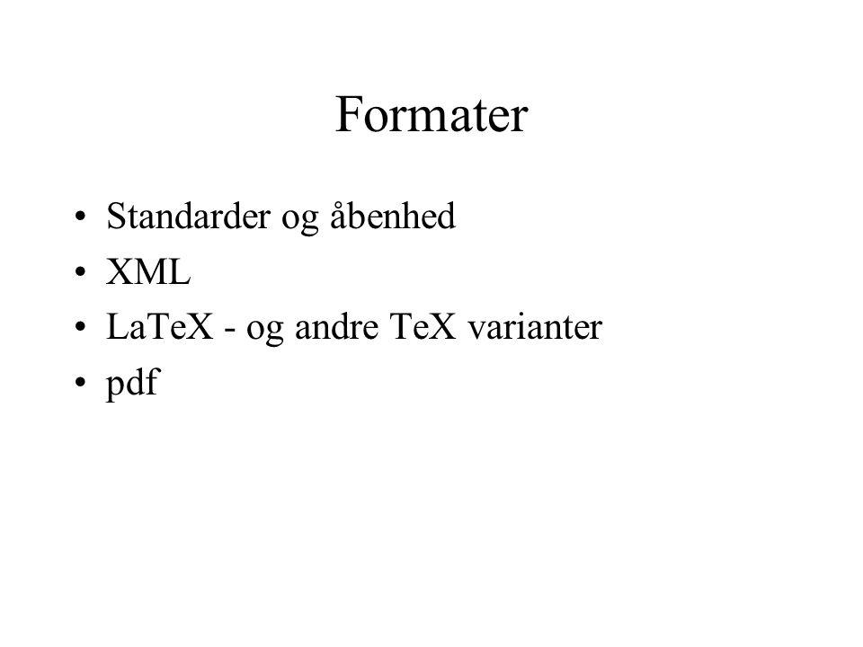 Formater Standarder og åbenhed XML LaTeX - og andre TeX varianter pdf
