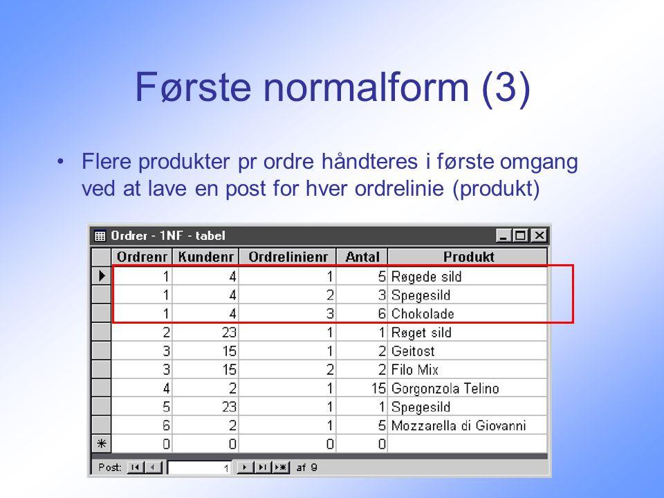 Første normalform (3) Flere produkter pr ordre håndteres i første omgang ved at lave en post for hver ordrelinie (produkt)