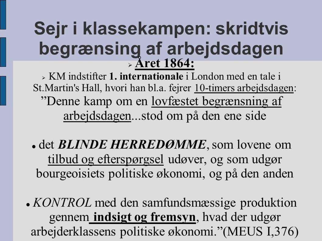 Sejr i klassekampen: skridtvis begrænsing af arbejdsdagen  Året 1864:  KM indstifter 1.