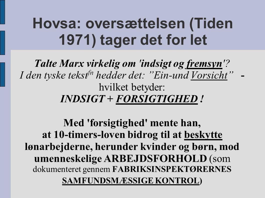 Hovsa: oversættelsen (Tiden 1971) tager det for let Talte Marx virkelig om indsigt og fremsyn .