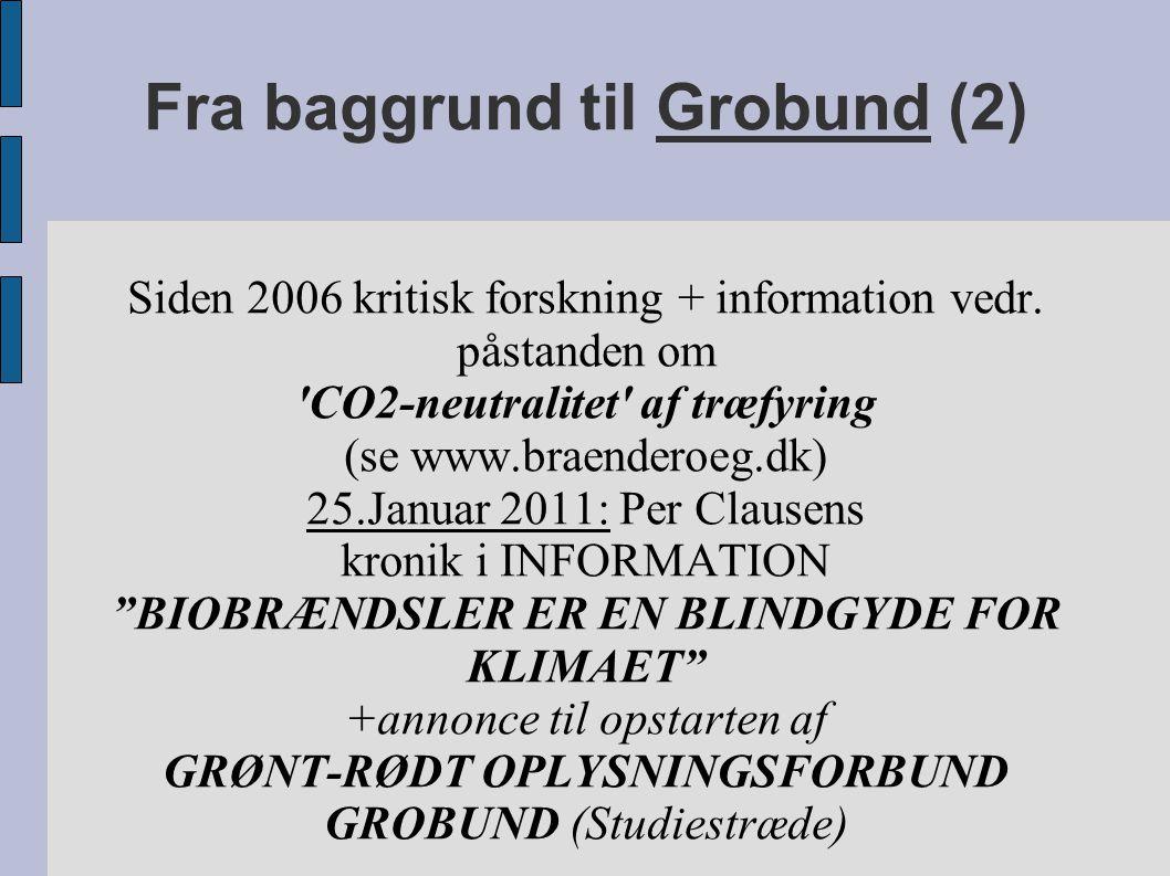 Fra baggrund til Grobund (2) Siden 2006 kritisk forskning + information vedr.