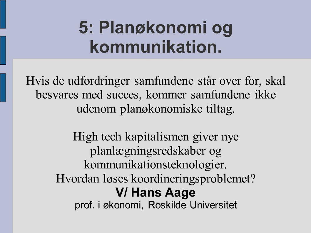 5: Planøkonomi og kommunikation.