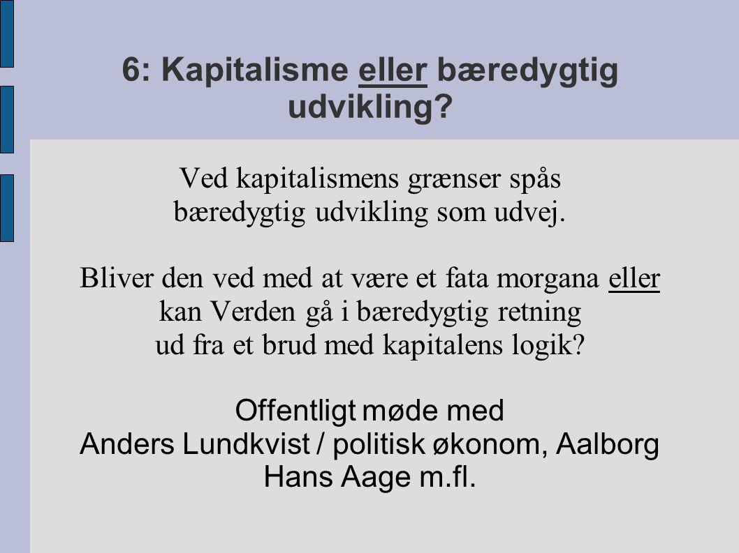 6: Kapitalisme eller bæredygtig udvikling.