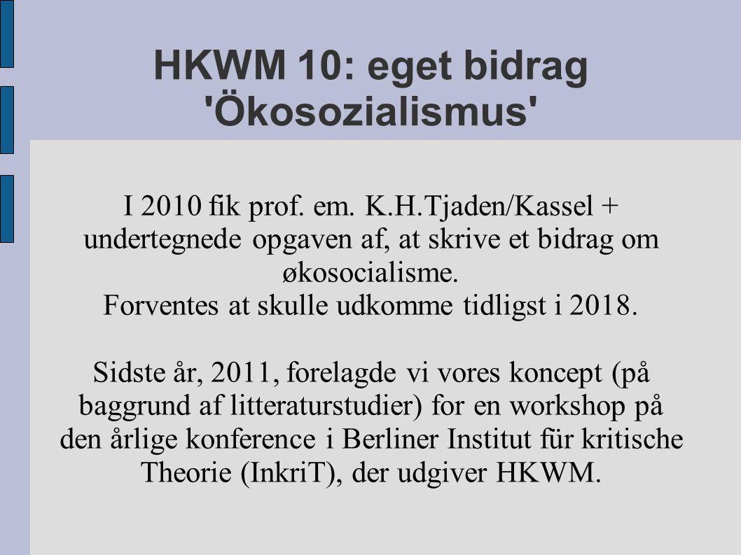 HKWM 10: eget bidrag Ökosozialismus I 2010 fik prof.