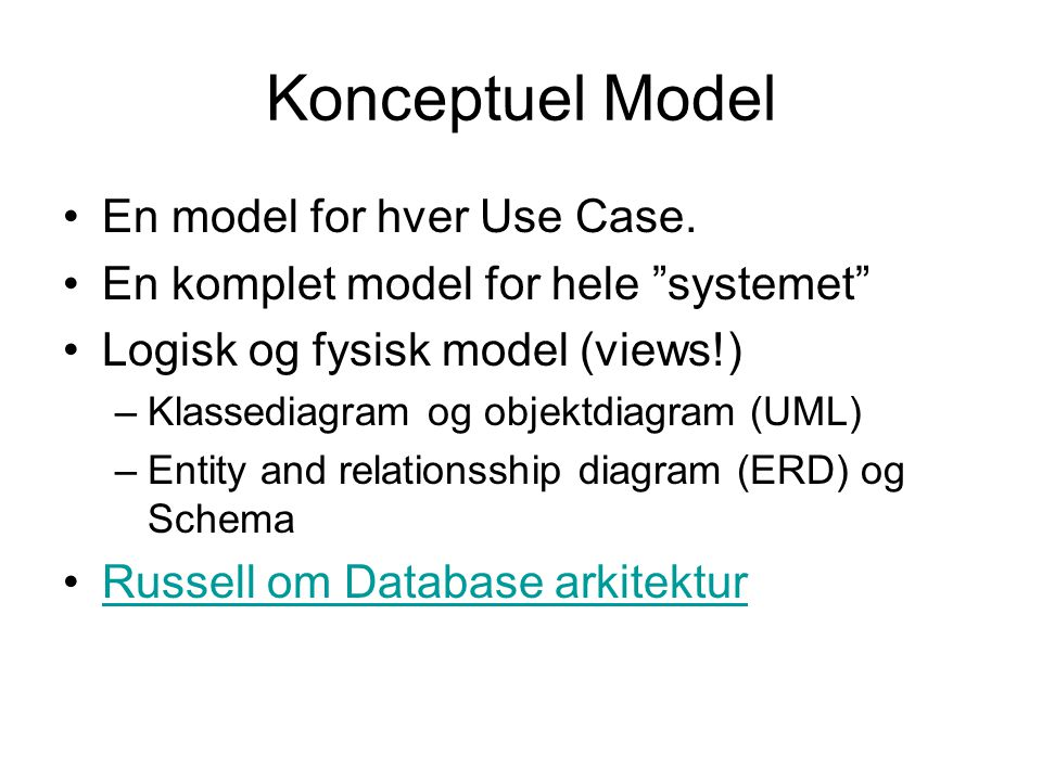 Konceptuel Model En model for hver Use Case.