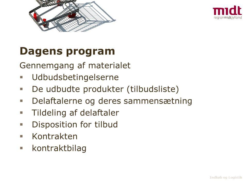 Dagens program Gennemgang af materialet  Udbudsbetingelserne  De udbudte produkter (tilbudsliste)  Delaftalerne og deres sammensætning  Tildeling af delaftaler  Disposition for tilbud  Kontrakten  kontraktbilag