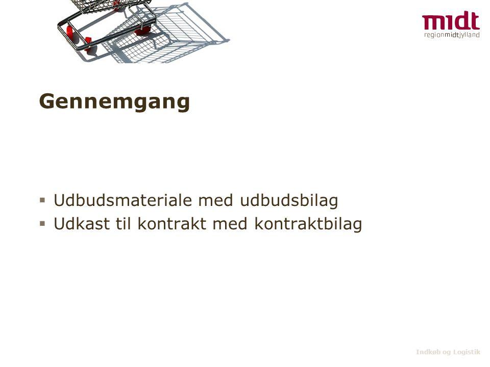 Indkøb og Logistik Gennemgang  Udbudsmateriale med udbudsbilag  Udkast til kontrakt med kontraktbilag