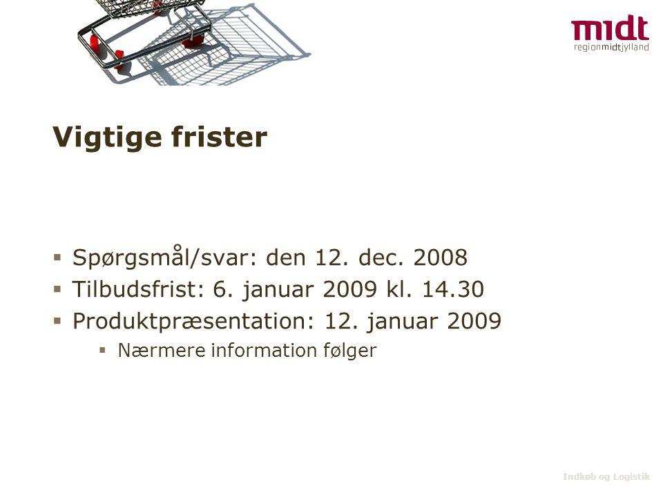 Indkøb og Logistik Vigtige frister  Spørgsmål/svar: den 12.