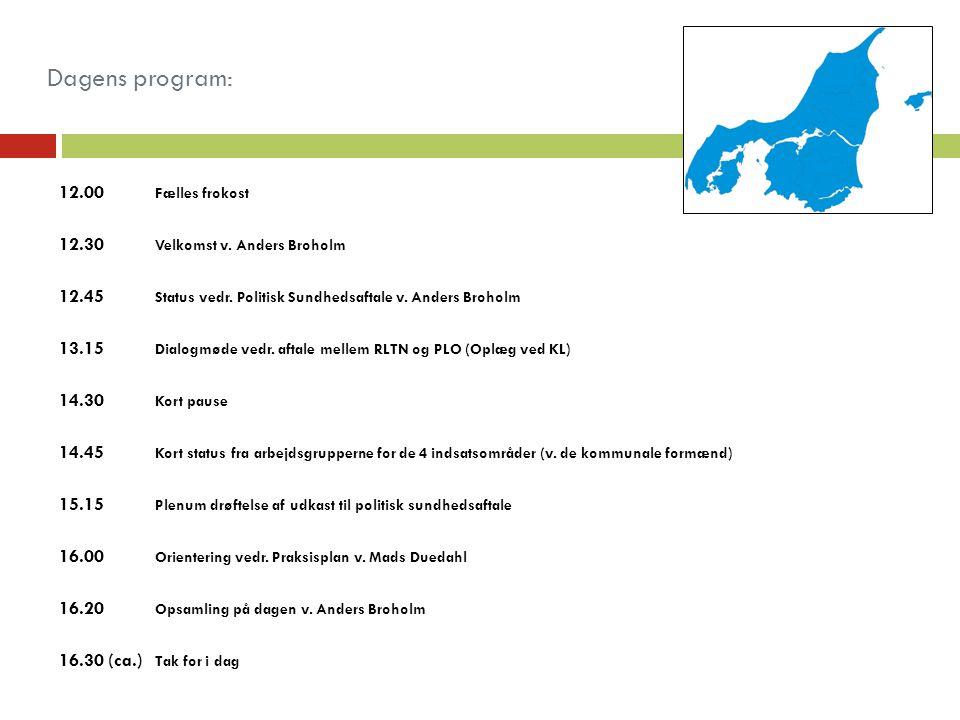 Dagens program: 12.00 Fælles frokost 12.30 Velkomst v.