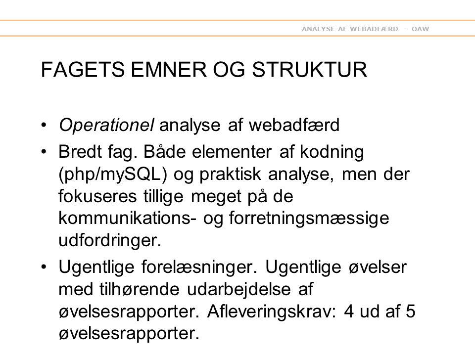ANALYSE AF WEBADFÆRD - OAW FAGETS EMNER OG STRUKTUR Operationel analyse af webadfærd Bredt fag.