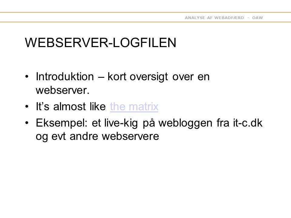 ANALYSE AF WEBADFÆRD - OAW WEBSERVER-LOGFILEN Introduktion – kort oversigt over en webserver.